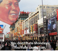 Dank, Mondays, and Monday: I n  You don't hate Mondays.  HYou hate ca Thanks Christopher