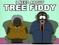 .: I NEED ABOUT  TREE FIDDY .