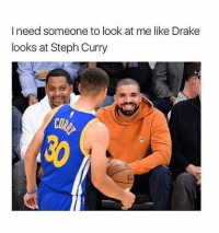 "Bae, Drake, and Memes: I need someone to look at me like Drake  looks at Steph Curry bae better look at me like this😂 like and comment ""curry"" letter by letter without getting interrupted 👇"
