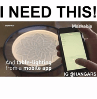 Memes, 🤖, and Mashable: I NEED THIS!  Mashable  SISYPHUS  And table-lighting  from a mobile app  IG @HANGAR Follow me (@hangars) for more! 💕 - - @hangars @hangars @hangars @hangars @hangars @hangars @hangars @hangars @hangars