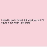 Sometimes I just need to spend 3 hours looking at things I don't need. retailtherapy: I need to go to target. idk what for, but i'll  figure it out when I get there Sometimes I just need to spend 3 hours looking at things I don't need. retailtherapy