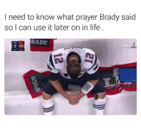 Brady must've danced with the devil last night for that epic comeback 😂: I need to know what prayer Brady said  so I can use it later on in life  RADE  NE ATL.  O 20 Brady must've danced with the devil last night for that epic comeback 😂