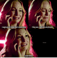[8x16] — can we appreciate how amazing candice was in this scene :') 💔 q: steroline or klaroline?: I need you to know that I understand  I love you. lwill love you forever.  TVD.IG  lunderstand. [8x16] — can we appreciate how amazing candice was in this scene :') 💔 q: steroline or klaroline?