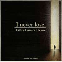 Facebook, Memes, and facebook.com: I never lose.  Either I win or I learn  facebook.com/PrinceEa A loss and a win is a matter of perspective. Motivation Inspire Positive Greatness PrinceEa Gratefulness Liveinthemoment