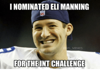 The real reason the Giants lost tonight...: I NOMINATED ELI MANNING  NFL MEMES  FOR THE INTCHALLENGE The real reason the Giants lost tonight...