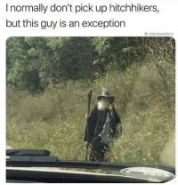 Dank, 🤖, and This: I normally don't pick up hitchhikers,  but this guy is an exception  theblessedone