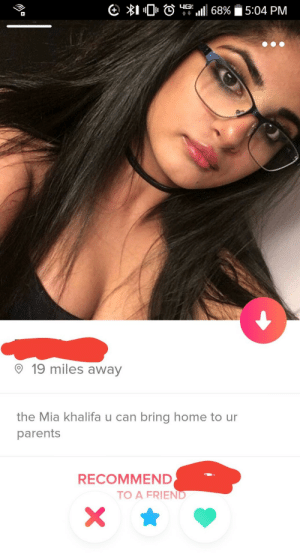 She is the one to bring home: I O 0 .40 1111 6890  5:04 PM  19 miles away  the Mia khalifa u can bring home to ur  parents  RECOMMEND  TO A FRIEND She is the one to bring home