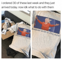 "Ali, Alive, and Meme: i ordered 30 of these last week and they just  arrived today. now idk what to do with thenm  BARBARA BUSH IS STILL ALIVE  BARBARA BUSH IS STILL ALI <p>I've been looking for a spicy addition to my meme investment portfolio; could this be just the ticket? via /r/MemeEconomy <a href=""https://ift.tt/2EZ7w6I"">https://ift.tt/2EZ7w6I</a></p>"