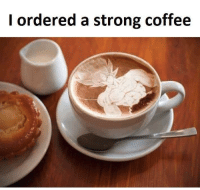 Memes, Coffee, and Monkey: I ordered a strong coffee AND I GOT IT! - Monkey D. Luffy