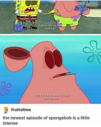 i Patrick, can you see  anything?  Only the dismal abyss of back  nothingness.  fruit slime  the newest episode of spongebob is a little  intense Patrick is actually so woke so maybe that's why they dumbed him down bc he knOWS TOO MUCH - Max textpost textposts