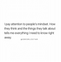 """Memes, Wshh, and 🤖: I pay attention to people's mindset. How  they think and the things they talk about  tells me everything I need to know right  away.  @QWORLDSTAR """"Listen closely & you can avoid a lot of BS..."""" 👀💯 @QWorldstar PositiveVibes WSHH"""