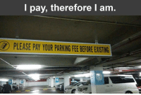 Target, Tumblr, and Blog: I pay, therefore I am  PLEASE PAY YOUR PARKING FEE BEFORE EXISTING sansgod:  why is this picture literally a summation of capitalism