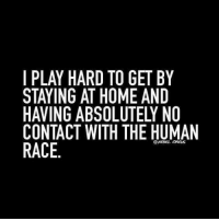 Memes, Race, and 🤖: I PLAY HARD TO GET BY  STAYING AT HOME AND  CONTACT WITH THE HUMAN  @REBEL CIRCUS  RACE .... and I'm really good at it too..... 8-)