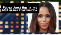 Scandal's Kerry Washington turns 40 today! Happy Birthday!: i PLAYED ANITA HILL IN THE  2016 DRAMA CONFIRMATION Scandal's Kerry Washington turns 40 today! Happy Birthday!