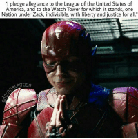 "Everybody after the Justice League trailer dropped 😂🙃 from @dcmasterrace - 😂😂 Flash Love the ninja crap!: ""I pledge allegiance to the League of the United States of  America, and to the Watch Tower for which it stands, one  Nation under Zack, indivisible, with liberty and justice for all.""  terrace Everybody after the Justice League trailer dropped 😂🙃 from @dcmasterrace - 😂😂 Flash Love the ninja crap!"
