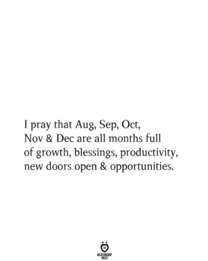Opportunities: I pray that Aug, Sep, Oct,  Nov & Dec are all months full  of growth, blessings, productivity,  new doors open & opportunities.  RELATIONSHIP  RULES