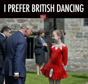 8 essential memes from the Royal visit to Ireland | Her.ie: I PREFER BRITISH DANCING  Her  ie 8 essential memes from the Royal visit to Ireland | Her.ie