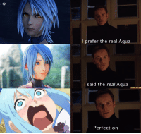 Anime, The Real, and Aqua: I prefer the real Aqua  I said the real Aqua  Perfection I prefer the 'real' Aqua