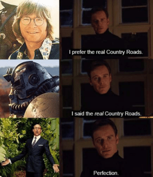 Dank, Memes, and Target: I prefer the real Country Roads.  I said the real Country Roads  Perfection TAKE ME HOOOOOME!!!!!!! by CaptainFawx MORE MEMES