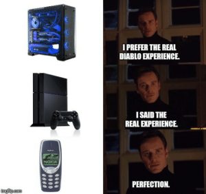 The Real, Experience, and Gaming: I PREFER THE REAL  DIABLO EXPERIENCE  ISAID THE  REAL EXPERIENCE  NOKIA  PERFECTION. Gaming in 2018