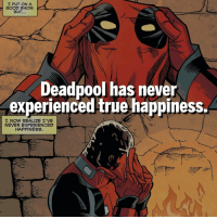 Memes, 🤖, and Experienced: I PUT ON A  GOOD SHOW,  BuT...  Deadpool has never  experienced true happiness.  I NOW REALIZE I'VE  NEVER EXPERIENCED  HAPPINESS 😢😢😢