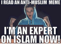 2017 is all about love this year! No hate!: I READ AN ANTI-MUSLIM MEME  IM AN EXPERT  ON ISLAM NOW! 2017 is all about love this year! No hate!