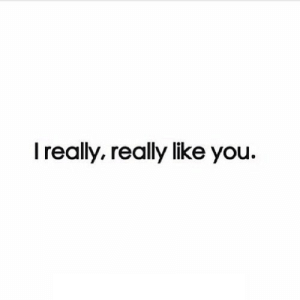 https://iglovequotes.net/: I really, really like you. https://iglovequotes.net/