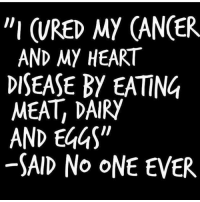 """Disease only runs in your family, because the members of your family don't run, and all eat the same madness... chakabars famfoods repost @ma.tara.hari: """"I (RED MY CANCER  AND MY HEART  DISEASE BY EATING  MEAT DAIRY  AND EGGS""""  SAID No ONE EVER Disease only runs in your family, because the members of your family don't run, and all eat the same madness... chakabars famfoods repost @ma.tara.hari"""
