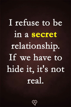 Memes, 🤖, and Secret: I refuse to be  in a secret  relationship  If we have to  hide it, it's not  real