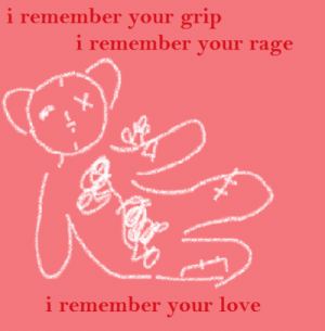 Love, Tumblr, and Blog: i remember your grip  i remember your rage  i remember vour love traumatraced:i still remember the strong things
