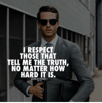 Adele, JLo, and Memes: I RESPECT  THOSE THAT  TELL ME THE TRUTH.  NO MATTER HOW.  HARD IT IS.  @ SUCCESSES Would you agree?!!👇 - 👉 Follow : @spencertsilva - Successes - - ➖➖➖➖➖➖➖➖➖➖➖➖➖ @leomessi @kimkardashian @jlo @adele @ddlovato @katyperry @danbilzerian @kevinhart4real @thenotoriousmma @justintimberlake @taylorswift @beyonce @davidbeckham @selenagomez @therock @thegoodquote @instagram @champagnepapi @cristiano
