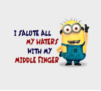 HAHAAHAHA!!!: I SALUTE ALL  MY HATERS  WITH MY  MIDDLE FINGER HAHAAHAHA!!!