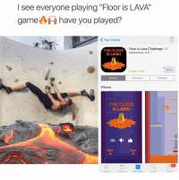 "RT @Comedycentralv: Everyone is playing ""FLOOR IS LAVA"" download while it is FREE! 🔥🔥🔥 https://t.co/c40TtywMJN: I see everyone playing ""Floor is LAVA""  game  have you played?  Top Charts  Floor is Lava Challenge  THE FLOOR  Appnoxious, LLC  IS LAVA!  OPEN  (519)  Related  Details  Reviews  iPhone  THE FLOOR  IS LAVA!  Top Charts  Featured  Categories  Search  Updates RT @Comedycentralv: Everyone is playing ""FLOOR IS LAVA"" download while it is FREE! 🔥🔥🔥 https://t.co/c40TtywMJN"