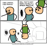 Memes, Cyanide and Happiness, and France: I SEE LONDON  I SEE FRANCE!  WELL THAT'S EASY  WHEN YOU'RE IN A  SPACE SHUTTLE!  0  嘉  Cyanide and Happiness © Explosm.net @robexplosm