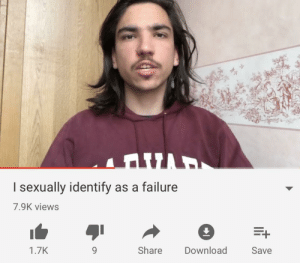 Dank, Memes, and Target: I sexually identify as a failure  7.9K views  1.7K  9  Share Download  Save Top 10 bravest coming out stories by Theboss12312 MORE MEMES