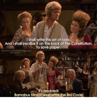 {3x17} The Bro Code😎🙌🏻 -- Scene requested by @bunny_2598 himym howimetyourmother sitcom barneystinson neilpatrickharris: I shall write this set of rules,  And I shall inscribe it on the back of the Constitution.  To save paper.  instagram  It's resolvedl  Barnabus Stinsonshall write the Bro Code. {3x17} The Bro Code😎🙌🏻 -- Scene requested by @bunny_2598 himym howimetyourmother sitcom barneystinson neilpatrickharris