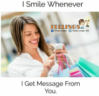 Memes, Smile, and 🤖: I Smile Whenever  FEELING SSAi  Feelings  O/Feelings .ws  I Get Message From  You