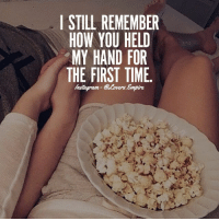 Love, Memes, and Time: I STILL REMEMBER  HOW YOU HELD  MY HAND FOR  THE FIRST TIME  Masagram  VErs. Tag your love ❤️