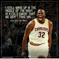 """What if?: """"I STILL WAHE UP IN THE  MIDDLE OF THE NIGHT  IN A COLD SWEAT THAT  WE DIDNT TAHE HIM  -Cavs Owner Don Gilbert  CAVALIERS  hr  HVT RAMONA SHELBURNE What if?"""