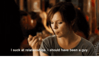 Relationships, Http, and Been: I suck at relationships. I should have been a guy. http://iglovequotes.net/