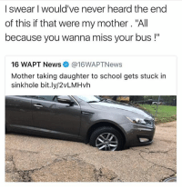 """My mom be doing everything not to roll over a hole. She be all up in the trees if necessary or in a whole nother car 😭 @savagememesss: I swear I would've never heard the end  of this if that were my mother. """"All  because you wanna miss your bus!""""  16 WAPT News @16WAPTNews  Mother taking daughter to school gets stuck in  sinkhole bit.ly/2VLMHvh My mom be doing everything not to roll over a hole. She be all up in the trees if necessary or in a whole nother car 😭 @savagememesss"""