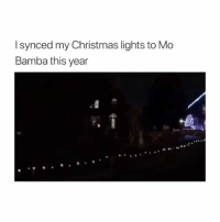 I'd be outside getting lit happy DDD btw 💦: I synced my Christmas lights to Mo  Bamba this year I'd be outside getting lit happy DDD btw 💦
