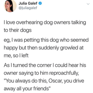 I talk to my dogs more than I talk to people. via: @Juliagalef: I talk to my dogs more than I talk to people. via: @Juliagalef