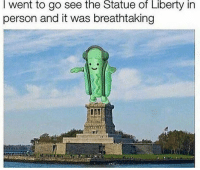 Statue of Liberty, Liberty, and Person: I  the  Statue  of  Liberty  in  went to go see  person and it was breathtaking