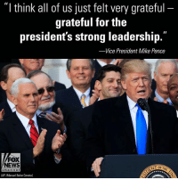 """Memes, News, and Fox News: """"I think all of us just felt very grateful  grateful for the  president's strong leadership.""""  Vice President Mike Pence  FOX  NEWS  TOF TH  hannel  AP /Manuel Balce Ceneta) Vice President MikePence talked about PresidentTrump's accomplishments this year - including the tax reform bill that passed Wednesday - during an exclusive interview on """"The Ingraham Angle."""""""