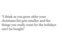 "the holidays: ""I think as you grow older your  christmas list gets smaller and the  things you really want for the holidays  can't be bought""  23"