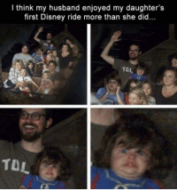 disney ride: I think my husband enjoyed my daughter's  first Disney ride more than she did...  TOL  TOL