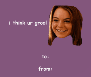 Grool: i think ur grool  to:  from: