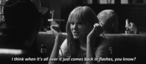 https://iglovequotes.net/: I think when it's all over it just comes back in flashes, you know? https://iglovequotes.net/