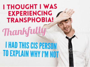 Funny, Thought, and Cis: I THOUGHT I WAS  EXPERIENCING  TRANSPHOBIA!  Stoc  Thankfully  HAD THIS CIS PERSON  is  TO EXPLAIN WHY I'M NOT  ag When cis men reply to my tweet about cyberpunk2077 being transphobic telling me it's in fact not transphobic and in fact a funny joke. Or any numerous excuses about why cdpr aren't transphobic.